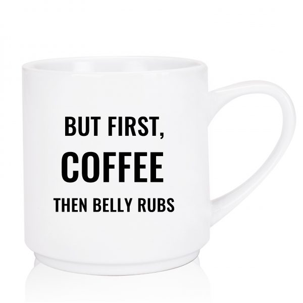 But First Coffee Then Belly Rubs Oversized Coffee Mugs