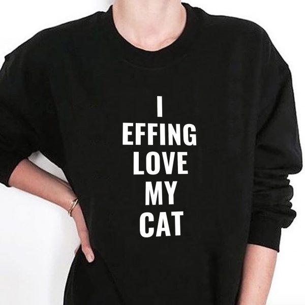 I Effing Love My Cat Wine Is Bliss Sweatshirt