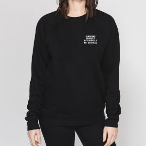 Surround Yourself With Animals Not Assholes Sweatshirt in Black