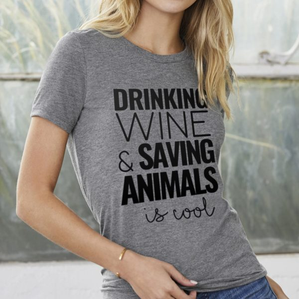 Drinking Wine & Saving Animals is Cool