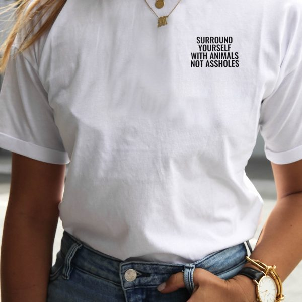 Surround Yourself With Animals Not Assholes White Tee